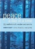 Peace a Day at a Time 365 Meditations for Wisdom & Serenity