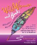 Wild Women and Books: Bibliophiles, Bluestockings & Prolific Pens (for Readers of the Book of Awesome Women Writers, from the Author of Wome