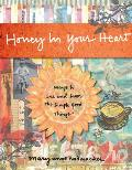 Honey in Your Heart Ways to See & Savor the Simple Good Things