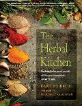 Herbal Kitchen Bring Lasting Health to You & Your Family with 50 Easy To Find Common Herbs & Over 250 Recipes