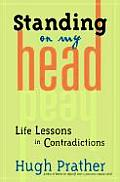 Standing on My Head: Life Lessons in Contradictions