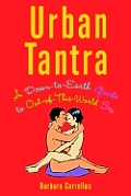 Urban Tantra A Down To Earth Guide To Out Of T