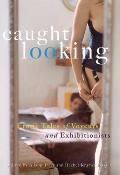 Caught Looking Erotic Stories of Exhibitionists & Voyeurs