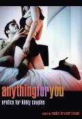 Anything for You Erotica for Kinky Couples