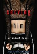 Serving Him Sexy Stories of Submission
