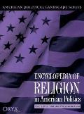 Encyclopedia of Religion in American Politics
