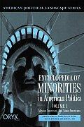 Encyclopedia of Minorities in American Politics: Volume 1, African Americans and Asian Americans