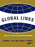 Global Links: A Guide to Key People and Institutions Worldwide