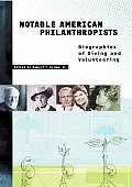 Notable American Philanthropists: Biographies of Giving and Volunteering