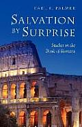 Salvation by Surprise A Commentary on the Book of Romans