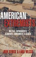 American Extremists Militias Supremacists Klansmen Communists & Others