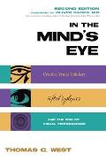In the Minds Eye Visual Thinkers Gifted People with Learning Difficulties Computer Imaging & the Ironies of Creativity