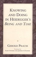 Knowing & Doing In Heideggers Being & Ti