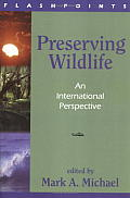 Preserving Wildlife An International Per