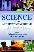 Science Meets Alternative Medicine Wha