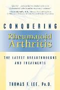 Conquering Rheumatoid Arthritis: The Latest Breakthroughs and Treatments