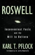 Roswell: Inconvenient Facts and the Will