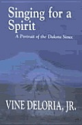 Singing for a Spirit A Portrait of the Dakota Sioux