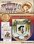 W F Cody Buffalo Bill Collectors Guide with Values