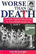 Worse Than Death: The Dallas Nightclub Murders and the Texas Multiple Murder Law