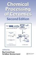 Chemical Processing of Ceramics, Second Edition
