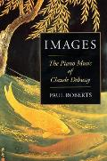 Images The Piano Music of Claude Debussy Paperback