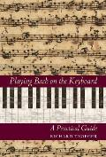 Playing Bach on the Keyboard: A Practical Guide
