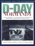 D-Day Normandy: The Story and the Photographs