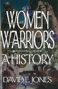 Women Warriors: A History