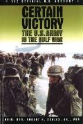 Certain Victory The U S Army in the Gulf War
