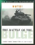 Nuts the Battle of the Bulge The Story & Photographs
