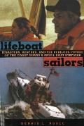 Lifeboat Sailors: The U.S. Coast Guard's Small Boat Stations