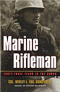 Marine Rifleman Forty Three Years in the Corps