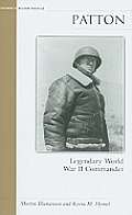 Patton: Legendary World War II Commander (Military Profiles)