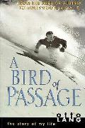 Bird Of Passage The Story Of My Life