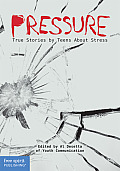 Pressure True Stories by Teens about Stress