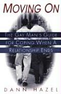 Moving on The Gay Mans Guide for Coping When a Relationship Ends
