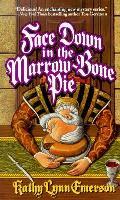 Face Down In The Marrow Bone Pie
