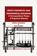 Proto-Properties and Grammatical Encoding: A Correspondence Theory of Argument Selection