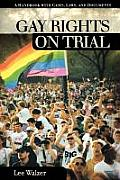 Gay Rights On Trial A Reference Handbook