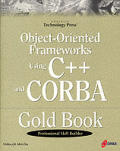 Object-Oriented Frameworks Using C++ and CORBA Gold Book