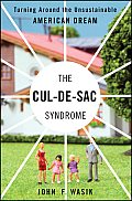 Cul de Sac Syndrome Turning Around the Unsustainable American Dream