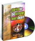 Stories For The Extreme Teens Heart