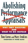 Abolishing Performance Appraisals Why They Backfire & What to Do Instead