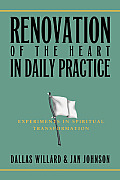 Renovation of the Heart in Daily Practice Experiments in Spiritual Transformation