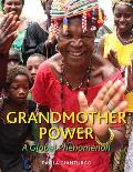 Grandmother Power A Global Phenomenon