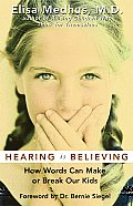 Hearing Is Believing How Words Can Make or Break Our Kids
