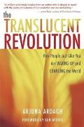 Translucent Revolution How People Just Like You Are Waking Up & Changing the World