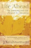 Life Ahead On Learning & the Search for Meaning
