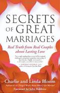 Secrets of Great Marriages Real Truth from Real Couples about Lasting Love